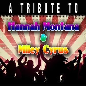 Tribute To Hannah Montana & Miley Cyrus
