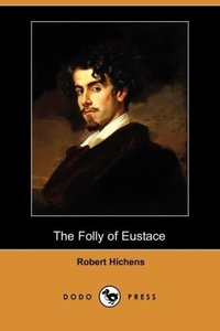 The Folly of Eustace (Dodo Press)