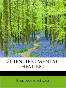Scientific mental healing