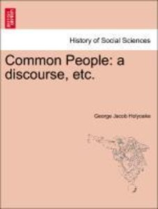 Common People: a discourse, etc.