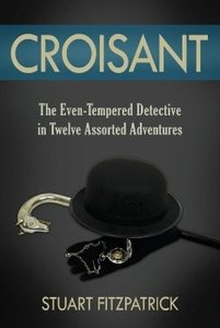 Croisant: The Even-Tempered Detective in Twelve Assorted Adventu