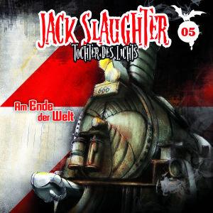 Jack Slaughter - Tochter des Lichts 05: Am Ende der Welt
