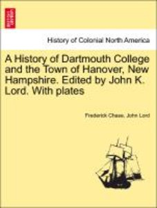 A History of Dartmouth College and the Town of Hanover, New Hamp