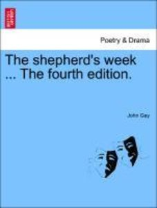 The shepherd's week ... The fourth edition.