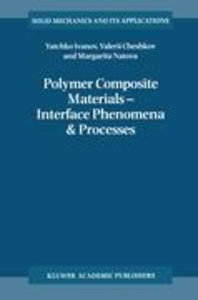 Polymer Composite Materials - Interface Phenomena & Processes
