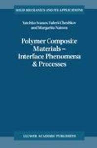 Polymer Composite Materials - Interface Phenomena & Processes