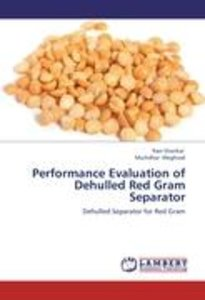 Performance Evaluation of Dehulled Red Gram Separator