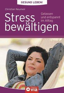 Gesund leben - Stress bewältigen