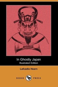 In Ghostly Japan (Dodo Press)