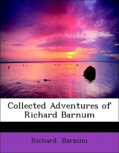 Collected Adventures of Richard Barnum