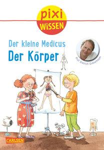 Pixi Wissen, Band 81: VE 5 Der kleine Medicus: Der Körper
