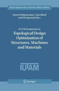 IUTAM Symposium on Topological Design Optimization of Structures