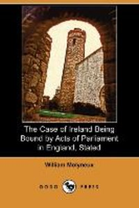 The Case of Ireland Being Bound by Acts of Parliament in England