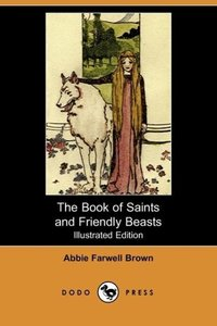 The Book of Saints and Friendly Beasts (Illustrated Edition) (Do