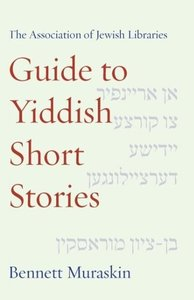 The Association of Jewish Libraries Guide to Yiddish Short Stori