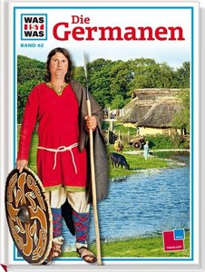 Was ist Was. Die Germanen