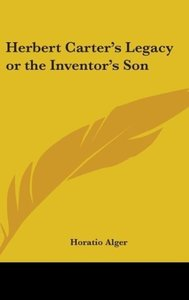 Herbert Carter's Legacy or The Inventor's Son