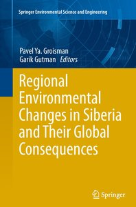 Regional Environmental Changes in Siberia and Their Global Conse