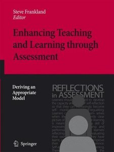 Enhancing Teaching and Learning through Assessment