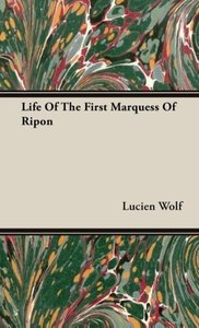 Life Of The First Marquess Of Ripon