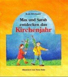 Max und Sarah entdecken das Kirchenjahr