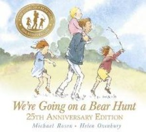 We're Going on a Bear Hunt. 25th Anniversary Edition
