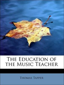 The Education of the Music Teacher