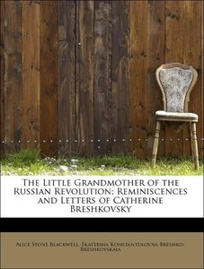 The Little Grandmother of the Russian Revolution; Reminiscences