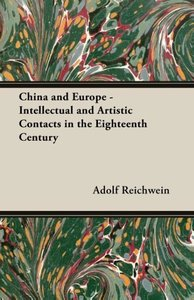 China and Europe - Intellectual and Artistic Contacts in the Eig