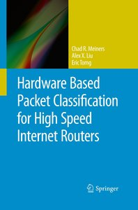 Hardware Based Packet Classification for High Speed Internet Rou