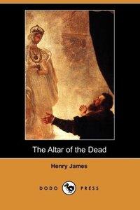 The Altar of the Dead (Dodo Press)