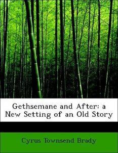 Gethsemane and After: a New Setting of an Old Story