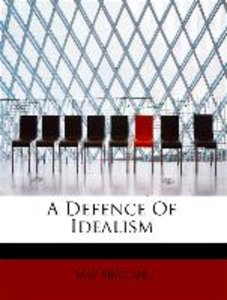A Defence Of Idealism