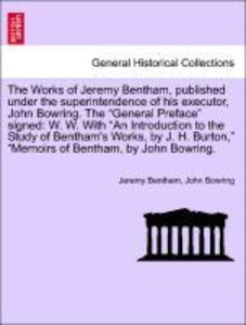 The Works of Jeremy Bentham, published under the superintendence
