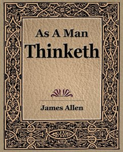 As a Man Thinketh (1908)