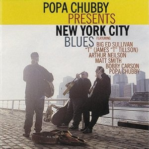 Popa Chubby Presents New York City Blues