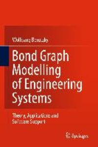 Bond Graph Modelling of Engineering Systems