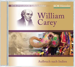 William Carey - Aufbruch nach Indien