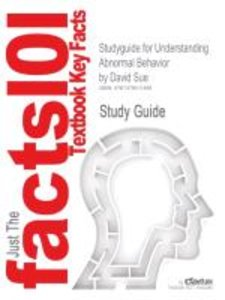 Studyguide for Understanding Abnormal Behavior by David Sue, ISB