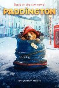 Paddington: The Junior Novel. Movie Tie-In