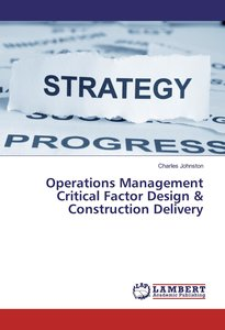 Operations Management Critical Factor Design & Construction Deli