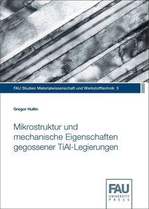 Mikrostruktur und mechanische Eigenschaften gegossener TiAl-Legi