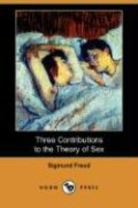 Three Contributions to the Theory of Sex (Dodo Press)