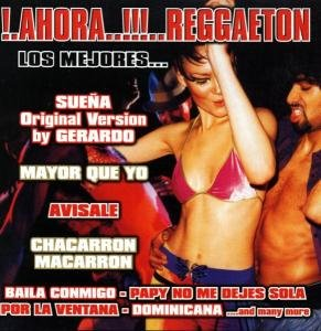 """Ahora..!!!..Reggaeton """"Los Mejores..."""""""