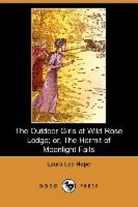 The Outdoor Girls at Wild Rose Lodge; Or, the Hermit of Moonligh