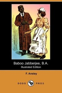 Baboo Jabberjee, B.A. (Illustrated Edition) (Dodo Press)