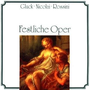 Gluck/Rossini/Festl.Oper