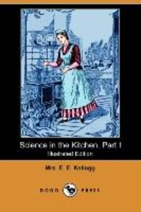 Science in the Kitchen. Part I (Illustrated Edition) (Dodo Press