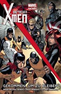 Die neuen X-Men - Marvel Now! Gekommen, um zu bleiben