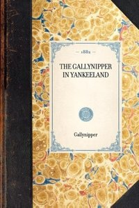 THE GALLYNIPPER IN YANKEELAND~